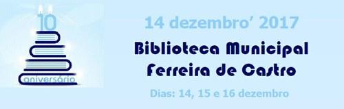 10.º Aniversário da Biblioteca Municipal Ferreira de Castro