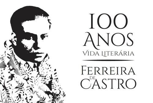 100 Anos da Vida Literária de Ferreira de Castro