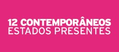 12 Contemporâneos: Estados Presentes