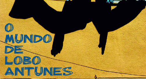 'O Universo de Lobo Antunes', de Ana Carvalho