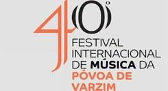40º Festival Internacional de Música da Póvoa de Varzim