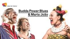 Budda Power Blues e Maria João