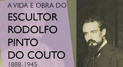 A vida e obra do escultor Rodolfo Pinto do Couto