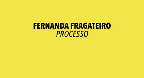 Processo - Fernanda Fragateiro