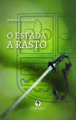 """Apresentação do livro """"O Espada a Rasto"""" de António Assunção"""