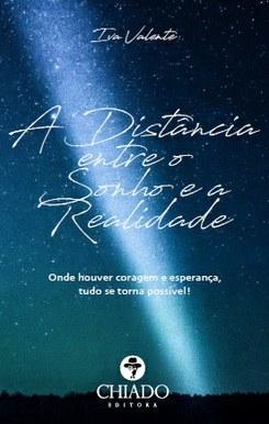 Apresentação do livro «A Distância entre o Sonho e a Realidade» de Iva Valente
