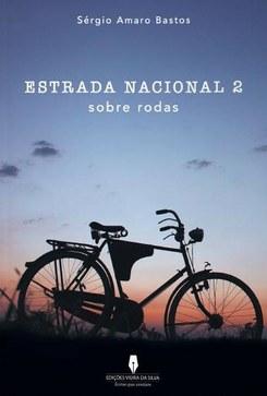 Apresentação do livro «Estrada Nacional 2: sobre rodas» de Sérgio Amaro Bastos