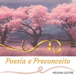 Apresentação do livro «Poesia e Preconceito» de Helena Lestre