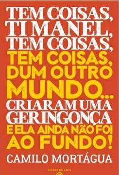Apresentação do livro «Tem Coisas, Ti Manel, Tem Coisas, Tem Coisas dum Outro Mundo… Criaram uma Geringonça e Ela Ainda Não Foi ao Fundo!» de Camilo Mortágua