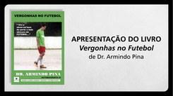 Apresentação do livro «Vergonhas no Futebol» de Armindo Pina