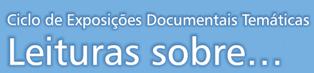 Ciclo de Exposições Documentais Temáticas Leituras sobre… «Uma torneira a deitar música»