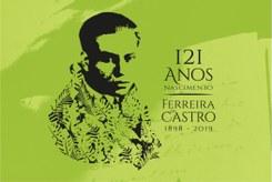 Comemorações do 121.º Aniversário de Ferreira de Castro