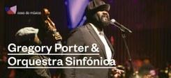 Gregory Porter & Orquestra Sinfónica do Porto Casa da Música