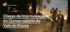 Classe de Improvisação do Conservatório de Música do Vale do Sousa