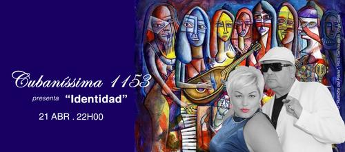 Cubaníssima 1153 apresenta 'Identidad'