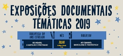 Exposições Biblioteca do Anis Estrelado e Biblio.Juv – Julho 2019