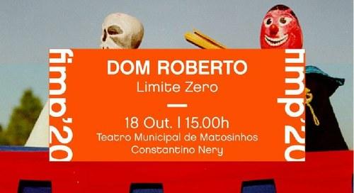 Festival Internacional de Marionetas do Porto 2020 - Dom Roberto