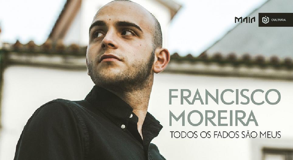 """Francisco Moreira - """"Todos os Fados São Meus"""""""