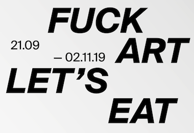 Fuck Art, Let's Eat