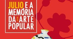 Júlio e a Memória da Arte Popular