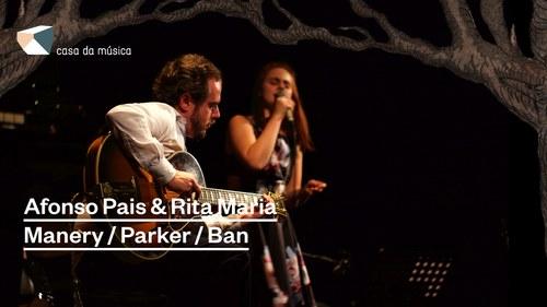 Afonso Pais & Rita Maria · Mat Maneri / Evan Parker / Lucian Ban