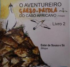 """Lançamento do 2.º livro da trilogia """"O aventureiro Ganso-Patola"""" de Ester de Sousa e Sá"""