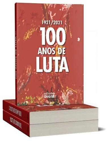 Lançamento do livro «100 Anos de Luta ao Serviço do Povo e da Pátria, pela Democracia e Socialismo»