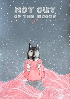 Not out of the woods yet