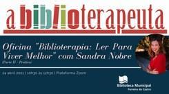 """Oficina """"Biblioterapia: Ler para Viver Melhor"""" (Parte II – Prática)"""