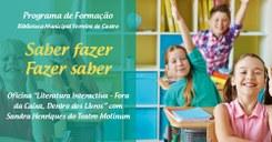 """Oficina """"Literatura Interactiva - Fora da Caixa, Dentro dos Livros"""" com Sandra Henriques do Teatro Molinum"""