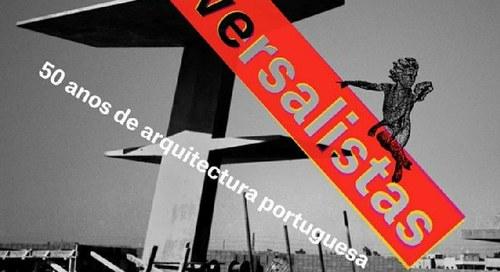 Os Universalistas - 50 anos de arquitectura portuguesa