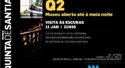 Q2 – Museu Aberto até à meia-noite Visita às Escuras