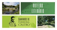 Roteiro Literário 'Caminhos de Ferreira de Castro'