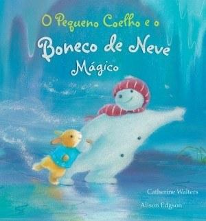 O Pequeno Coelho e o Boneco de Neve mágico