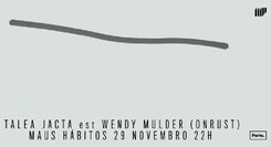 Talea Jacta Est + Wendy Mulder (Onrust)