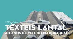 Têxteis Lantal - 40 anos de veludo em Portugal