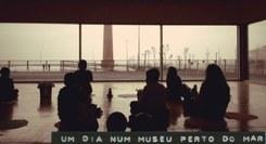 Um Dia num Museu perto do Mar