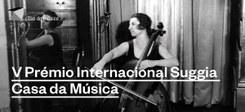 V Prémio Internacional Suggia/Casa da Música