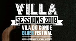 Vila do Conde Blues Festival - Villa Sessions 2019