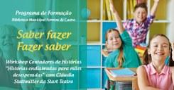 """Workshop Contadores de Histórias """"Histórias endiabradas para mães desesperadas"""" com Cláudia Stattmiller da Start Teatro"""