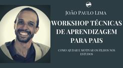 """Workshop """"Técnicas de Aprendizagem para Pais - Como ajudar e motivar os filhos nos estudos"""""""